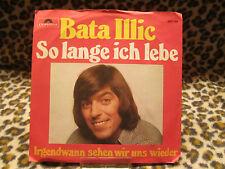 "BATA ILLIC - SO LANGE ICH LEBE - 7"" SINGLE POLYDOR 2041338"