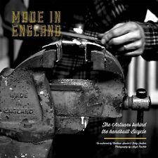 Made in England: The Artisans Behind the Handbuilt Bicycle by Matthew Sowter,...