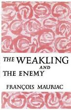 The Weakling and the Enemy by François Mauriac (1999, Paperback)