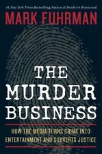 (Good)-The Murder Business: How the Media Turns Crime Into Entertainment and Sub