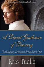 A Discreet Gentleman of Discovery by Kris Tualla (2012, Paperback)