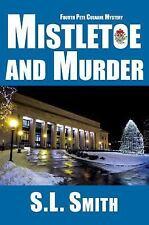 Mistletoe and Murder : Fourth Pete Culnane Mystery by S. L. Smith (2017, Paperba