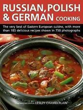 Russian, Polish & German Cooking: The Very Best of Eastern European Cuisine, wit