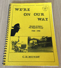 C. H. Mundy - WE'RE ON OUR WAY - Benalla & District Fire Brigade Group 1940-1990