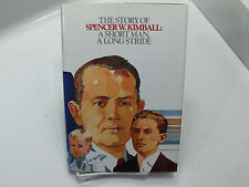 THE STORY OF SPENCER W. KIMBALL A Short Man, A Long Stride Mormon LDS