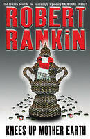 Knees Up Mother Earth (GOLLANCZ S.F.), Rankin, Robert | Hardcover Book | Accepta