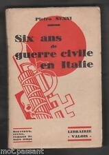 HIST.Six ans de guerre civile en Italie par Pietro Nenni. Edition originale 1930
