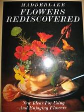 MADDERLAKE: FLOWERS REDISCOVERED 1985 FIRST EDITION HARDCOVER (MINT)