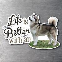 Lifes better with a Alaskan Malamute sticker pup breed dog w/proof