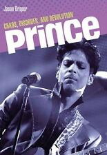 Prince: Chaos, Disorder, And Revolution: By Jason Draper