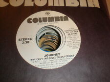 Journey 45 Why Can't This Night Go On Forever PROMO COLUMBIA