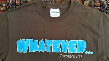 WHATEVER Colosians 3:17 Bible Verse T-Shirt Small Jesus Arizona Church Love God