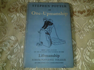 One-Upmanship by Stephen Potter Life Mastery