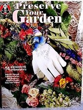 """Preserve Your Garden"" Floral Craft Technique, Instruction, Design, Project Book"