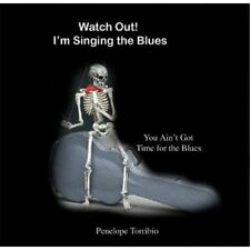 PENELOPE TORRIBIO  -  WATCH OUT I'M SINGING THE BLUES - CD, 2006