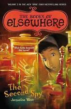 NEW The Second Spy: The Books of Elsewhere: Volume 3 by Jacqueline West