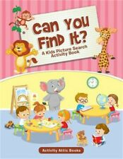 Can You Find It? a Kids Picture Search Activity Book (Paperback or Softback)