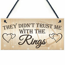 Shabby & Chic Wedding Sign Trust Me Rings Pageboy Best Man Plaque Vintage Gift