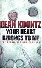 DEAN KOONTZ __ YOUR HEART BELONGS TO ME __ BRAND NEW __ FREEPOST UK
