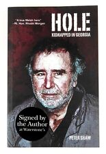 HOLE KIDNAPPED IN GEORGIA Peter Shaw (2003) - 1st Edition - SIGNED