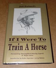 IF I WERE TO TRAIN A HORSE - JACK BRAINERD - SIGNED