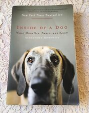 Inside of a Dog : What Dogs See, Smell, and Know by Alexandra Horowitz (2010, Pa