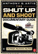 Shut up and Shoot Documentary Guide : A down and Dirty DV Production