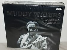 2 CD MUDDY WATERS - I'M YOUR HOOCHIE COOCHIE - NUOVO  NEW