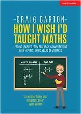 How I Wish I'd Taught Maths: Lessons learned from research, co... Paperback Book