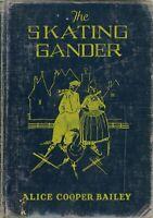 The Skating Gander ~ Alice Cooper Bailey 1927 The P.F. Volland Company ~ Vintage