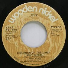 Rock 45 Styx - Children Of The Land / Lady On Wooden Nickel Records