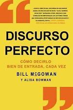 Discurso Perfecto : Como Decir Las Cosas Bien de Entrada en Todas Las...