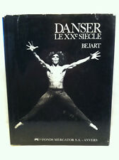DANSER LE XXe SIECLE by Bejart **FIRST EDITION**