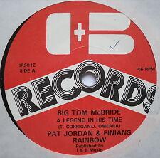 "PAT JORDAN & FINIANS RAINBOW - Big Tom McBride - Ex Con 7"" Single I & B IRSO 12"