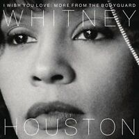 WHITNEY HOUSTON - I WISH YOU LOVE: MORE FROM THE BODYGUARD   CD NEU