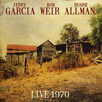 JERRY GARCIA, BOB WEIR, DUANE ALLMAN - Live 1970. New CD + sealed ** NEW **