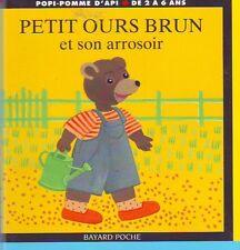 Petit Ours Brun et son arrosoir * Pomme d'api * Danièle BOUR * Jeunesse