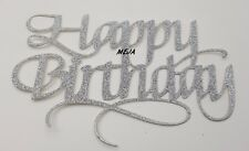 HAPPY BIRTHDAY CAKE PICK TOPPER DECORATION SILVER GLITTER  CALLIGRAPHY