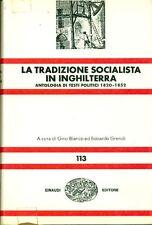 BIANCO Gino,GRENDI Edoardo, La tradizione socialista in Inghilterra,Einaudi,197