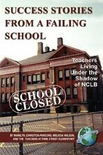 Success Stories from a Failing School : Teachers Living under the Shadow of...