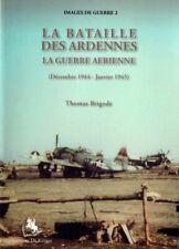 La Bataille des Ardennes : La guerre aérienne (Décembre 1944 - Janvier 1945)