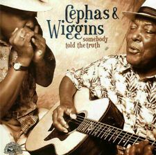 Cephas & Wiggins : Somebody Told the Truth by (Alligator CD 2002)