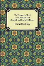 NEW The Flowers of Evil / Les Fleurs du Mal (English and French Edition)
