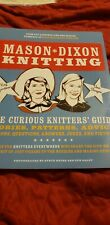 Mason-Dixon Knitting: The Curious Knitters' Guide: Stories, Patterns, Advice,...