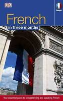 French in 3 Months: Your Essential Guide to Understanding and Speaking French...
