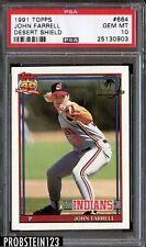 1991 Topps Desert Shield #664 John Farrell Cleveland Indians PSA 10 GEM MINT