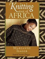 Knitting Out of Africa : Inspired Sweater Designs by Marianne Isager BRAND NEW