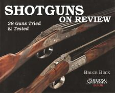 BUCK BRUCE SHOOTING BOOK SHOTGUNS ON REVIEW 38 GUNS TRIED AND TESTED hardbck NEW