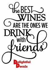 THE BEST WIINES ARE THE ONES WE SHARE WITH FRIENDS VINYL STICKER DECAL DIY RIBBA