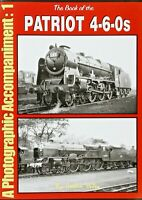 The Book of the PATRIOT 4-6-0s Accomp NEW Railway Book POST FREE RRP £12.95